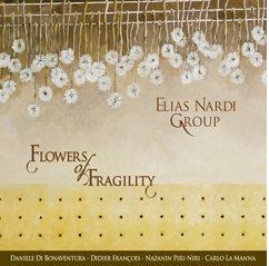Flowers Of Fragility, Elias Nardi Group